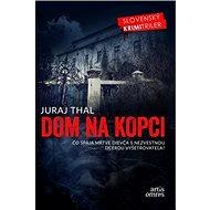 Dom na kopci: Čo spája ŕtve dievča s nezvestnou dcérou vyšetrovateľa? - Kniha