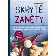 Skryté záněty: Jak jim předcházet a šetrně je mírnit správnou výživou. - Kniha