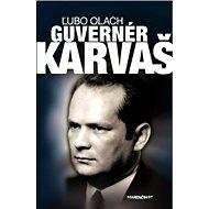 Guvernér Karvaš - Kniha