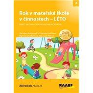 Rok v mateřské škole v činnostech Léto: Náměty na činnosti v MŠ pro všechna roční období - Kniha