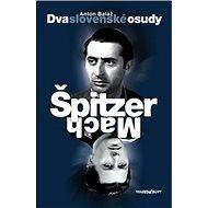 Dva slovenské osudy Špitzer - Mach - Kniha