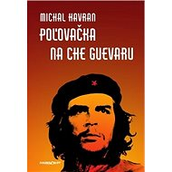 Poľovačka na Che Guevaru - Kniha