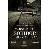 Tábor smrti Sobibor: Dejiny a odkaz - Kniha