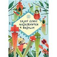 Tajný život masožravých rostlin - Kniha
