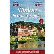 Utajené hrady a zámky I.: aneb Prahou po stopách panských sídel - Kniha