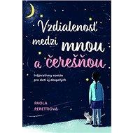 Vzdialenosť medzi mnou a čerešňou - Kniha