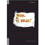 Mizol a ti druzí - Kniha