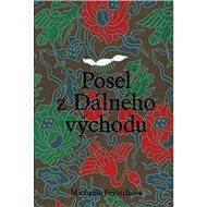 Posel z Dálného východu: Vojtěch Chytil a sběratelství moderní čínské tušové malby v meziválečném Če - Kniha