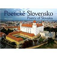 Poetické Slovensko: Poetry of Slovakia