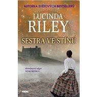 Sestra ve stínu Sedm sester 3: Románová sága Sedm sester - Kniha