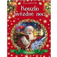 Kouzlo hvězdné noci: Vánoční pohádka - Kniha