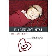 Fascinující mysl novorozeného dítěte - Kniha