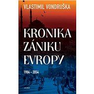 Kronika zániku Evropy: 1984-2054 - Kniha