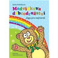 Medvídkova dobrodružství: jóga pro nejmenší - Kniha
