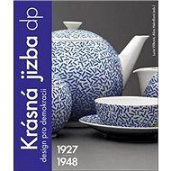 Krásná jizba DP: Design pro demokracii 1927-1948 - Kniha