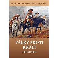 Války proti králi: Bitvy a osudy válečníků IV. 1642-1658 - Kniha