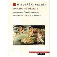 Duchové dějiny v kontextu české a evropské historiografie - Kniha