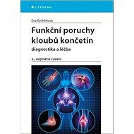 Funkční poruchy kloubů končetin: 2., zcela přepracované a doplněné vydání