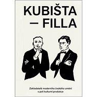 Kubišta - Filla: Zakladatelé moderního českého umění v poli kulturní produkce - Kniha
