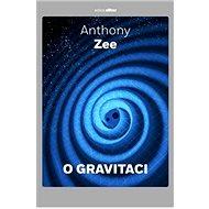 O gravitaci: Stručné pojednání o závažném tématu - Kniha