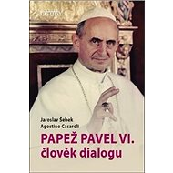 Papež Pavel VI. člověk dialogu - Kniha