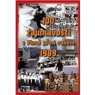 100 zajímavostí z Plzně před rokem 1989 - Kniha