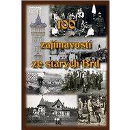 100 zajímavostí ze starých Brd