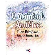 O umíněné Andělce - Kniha