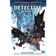 Batman Detective Comics 4 Deus Ex Machina - Kniha