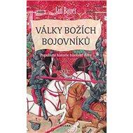 Války božích bojovníků: Populární historie husitské doby - Kniha
