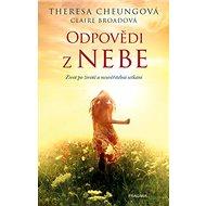 Odpovědi z nebe: Život po životě a neuvěřitelná setkání - Kniha