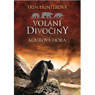 Volání divočiny Kouřová hora - Kniha