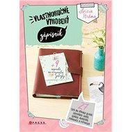 Vlastnoručně vyrobený zápisník: 27 tipů na výrobu bloku, diáře, deníku, adresáře, pořadače a fotoalb