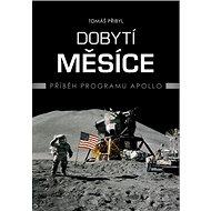 Dobytí Měsíce: Příběh programu Apollo - Kniha