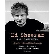 Ed Sheeran před objektivem: Jak šel čas s Edem pohledem fotografky - Kniha