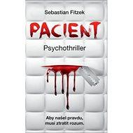 Pacient Psychothriller: Aby našel pravdu, musí ztratit rozum - Kniha