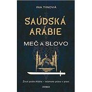 Saúdská Arábie: Meč a slovo - Kniha