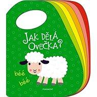 Jak dělá ovečka?: béé, béé - Kniha