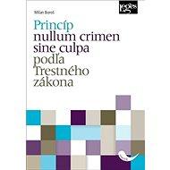 Princíp nullum crimen sine culpa podľa Trestného zákona