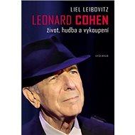 Leonard Cohen: Život, hudba a vykoupení - Kniha