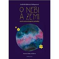 O nebi a zemi aneb Meteorologické pohádk - Kniha