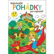 Nejkrásnější pohádky pro nejmenší - Kniha