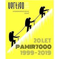 Vertigo 2019 Vysokohorská revue: 20 let Pamir 7000, 1999 - 2019 - Kniha