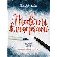 Moderní krasopsaní: techniky, projekty, písanka