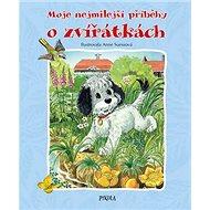Moje nejmilejší příběhy o zvířátkách - Kniha