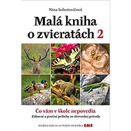 Malá kniha o zvieratách 2: Čo vám v škole nepovedia - Kniha