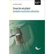 Deset let od přijetí českého trestního zákoníku - Kniha