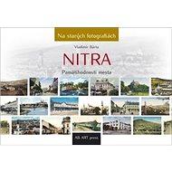 Nitra: Pamätihodnosti mesta