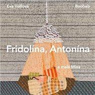 Fridolína, Antonína a malá Mína - Kniha