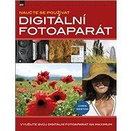 Naučte se používat digitální fotoaparát - Kniha